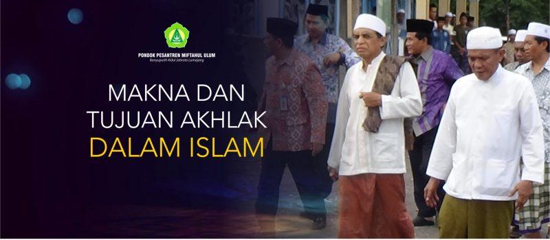 Makna dan Tujuan Akhlak dalam Islam